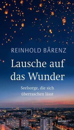 Lausche auf das Wunder von Bärenz,  Reinhold