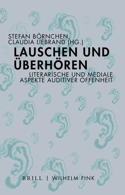Lauschen und Überhören von Börnchen,  Stefan, Liebrand,  Claudia
