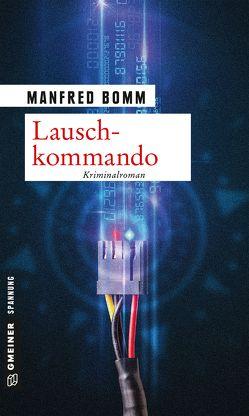 Lauschkommando von Bomm,  Manfred