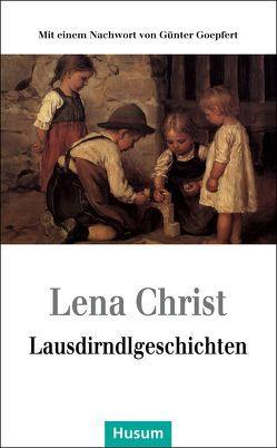 Lausdirndlgeschichten von Christ,  Lena, Goepfert,  Günter