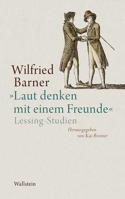 »Laut denken mit einem Freunde« von Barner,  Wilfried, Bremer,  Kai