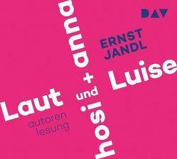 Laut und Luise / hosi + anna von Jandl,  Ernst