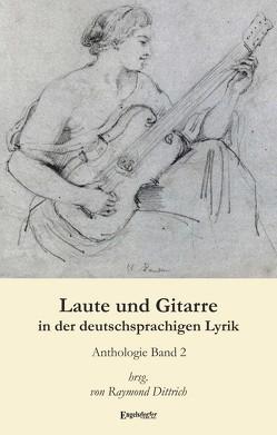 Laute und Gitarre in der deutschsprachigen Lyrik (Band 2) von Dittrich,  Raymond