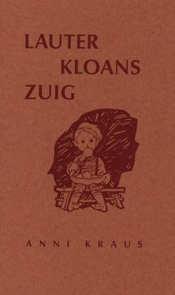 Lauter kloans Zuig von Kraus,  Anni