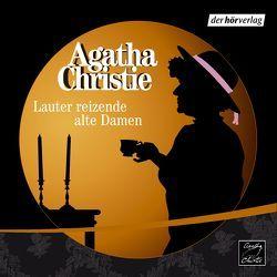 Lauter reizende alte Damen von Christie,  Agatha, Handels,  Tanja, Schad,  Stephan