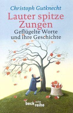 Lauter spitze Zungen von Gutknecht,  Christoph
