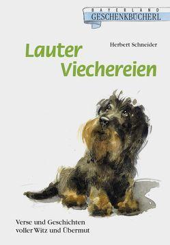 Lauter Viechereien von Schneider,  Herbert