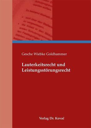 Lauterkeitsrecht und Leistungsstörungsrecht von Goldhammer,  Gesche Wiebke