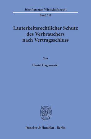 Lauterkeitsrechtlicher Schutz des Verbrauchers nach Vertragsschluss. von Hagenmaier,  Daniel