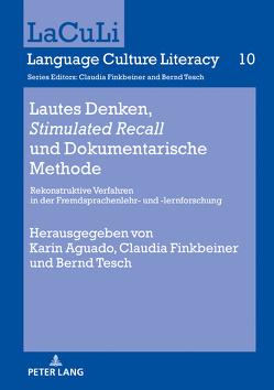 Lautes Denken, «Stimulated Recall» und Dokumentarische Methode von Aguado,  Karin, Finkbeiner,  Claudia, Tesch,  Bernd