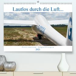 Lautlos durch die Luft – Faszination Segelfliegen (Premium, hochwertiger DIN A2 Wandkalender 2021, Kunstdruck in Hochglanz) von Visual Treats,  HM