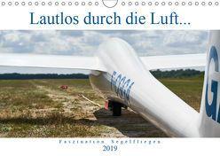 Lautlos durch die Luft – Faszination Segelfliegen (Wandkalender 2019 DIN A4 quer) von Visual Treats,  HM