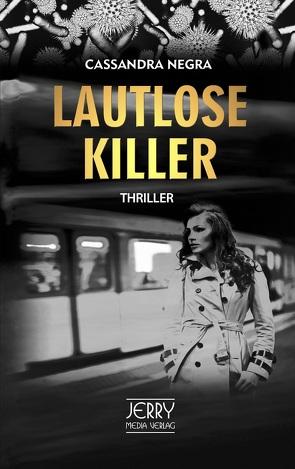 Lautlose Killer von Negra,  Cassandra