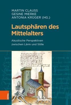 Lautsphären des Mittelalters von Clauss,  Martin, Krüger,  Antonia, Mierke,  Gesine