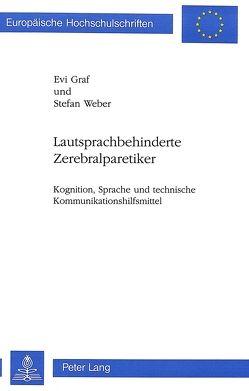 Lautsprachbehinderte Zerebralparetiker von Graf,  Evi, Weber,  Stefan