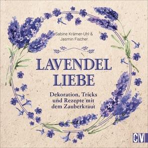 Lavendel-Liebe von Fischer,  Jasmin, Krämer-Uhl,  Sabine