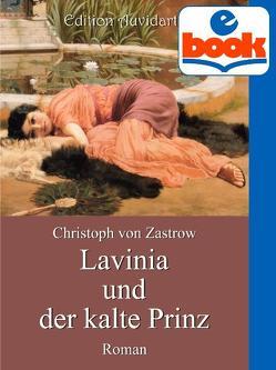 Lavinia und der kalte Prinz von von Zastrow,  Christoph