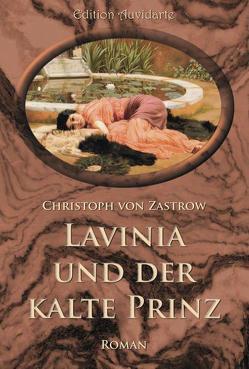 Lavinia und der kalte Prinz von Zastrow,  Christoph von