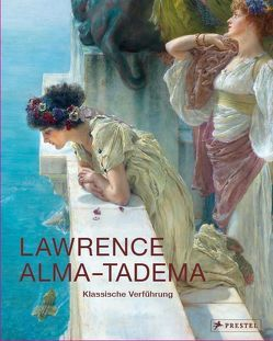 Lawrence Alma-Tadema von Prettejohn,  Elizabeth, Trippi,  Peter
