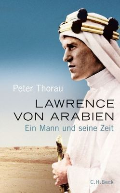 Lawrence von Arabien von Thorau,  Peter