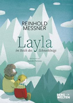 Layla im Reich des Schneekönigs von Messner,  Reinhold, Panizza,  Davide