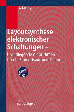 Layoutsynthese elektronischer Schaltungen – Grundlegende Algorithmen für die Entwurfsautomatisierung von Lienig,  Jens