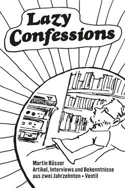 Lazy Confessions von Buesser,  Martin