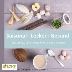LCHF pur: Saisonal. Lecker. Gesund – über 70 Low Carb-Rezepte für Januar & Februar von Paschmann,  Anne, Rask,  Annika