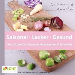 LCHF pur: Saisonal. Lecker. Gesund – über 70 Low Carb-Rezepte für November & Dezember von Paschmann,  Anne, Rask,  Annika