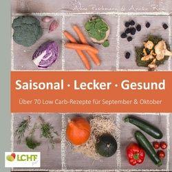 LCHF pur: Saisonal. Lecker. Gesund – über 70 Low Carb-Rezepte für September & Oktober von Paschmann,  Anne, Rask,  Annika