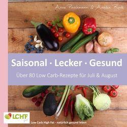 LCHF pur: Saisonal. Lecker. Gesund – über 80 Low Carb-Rezepte für Juli & August von Paschmann,  Anne, Rask,  Annika