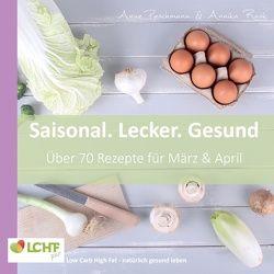 LCHF pur: Saisonal. Lecker. Gesund – März & April von Paschmann,  Anne, Rask,  Annika