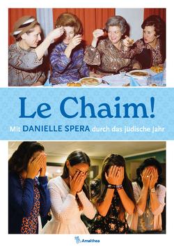 Le Chaim! von Spera,  Danielle