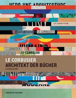 Le Corbusier, Architekt der Bücher von Smet,  Catherine de