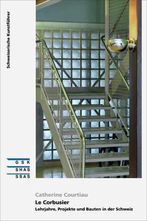 Le Corbusier – Lehrjahre, Projekte und Bauten in der Schweiz von Clerc,  Valérie, Courtiau,  Catherine