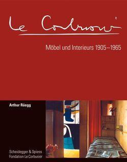 Le Corbusier. Möbel und Interieurs 1905–1965 von Rüegg,  Arthur, Spechtenhauser,  Klaus