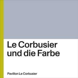 Le Corbusier und die Farbe von Rüegg,  Arthur
