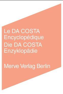 Le Da Costa Encyclopédique /Die Da Costa Enzyklopädie von Bataille,  Georges, Breton,  André, Duchamp,  Marcel, Lamberty,  Tom, Voullié,  Ronald