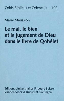 Le mal, le bien et le jugement de Dieu dans le livre de Qohélet von Maussion,  Marie