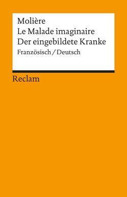 Le Malade imaginaire /Der eingebildete Kranke von Distelmaier-Haas,  Doris, Molière, Plocher,  Hanspeter