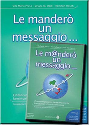 Le manderò un messaggio, Buch inkl. CD-ROM von Broseghini,  Elisa, Hosch,  Reinhart, Oedl,  Ursula M, Prusa,  Vita M, Rückl,  Michaela, Schwarz,  Ines