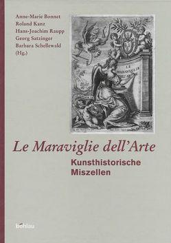"""Le Maraviglie dell""""Arte von Bonnet,  Anne-Marie, Kanz,  Roland, Raupp,  Hans-Joachim, Satzinger,  Georg, Schellewald,  Barbara"""