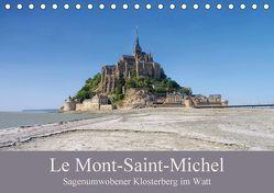 Le Mont-Saint-Michel – Sagenumwobener Klosterberg im Watt (Tischkalender 2018 DIN A5 quer) von LianeM,  k.A.