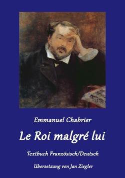 Le Roi malgré lui von Ziegler (Übersetzer),  Jan