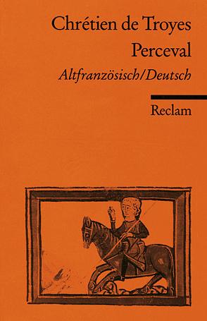 Le Roman de Perceval / Der Percevalroman von Chrétien de Troyes