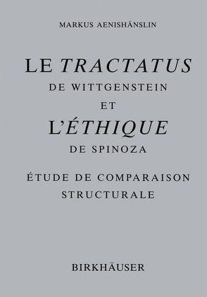 Le Tractatus de Wittgenstein et l'Ethique de Spinoza von Aenishänslin,  Markus