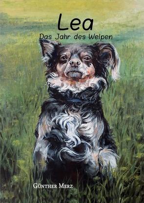 Lea – Das Jahr des Welpen von Merz,  Günther