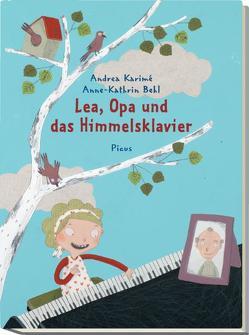 Lea, Opa und das Himmelsklavier von Behl,  Anne-Kathrin, Karimé,  Andrea