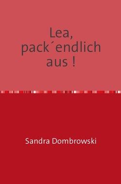 Lea, pack´endlich aus ! von Dombrowski,  Sandra