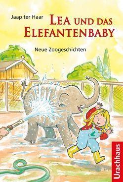 Lea und das Elefantenbaby von Berger,  Ita Maria, Haar,  Jaap ter, Wolf,  Alex de